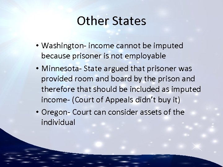 Other States • Washington- income cannot be imputed because prisoner is not employable •