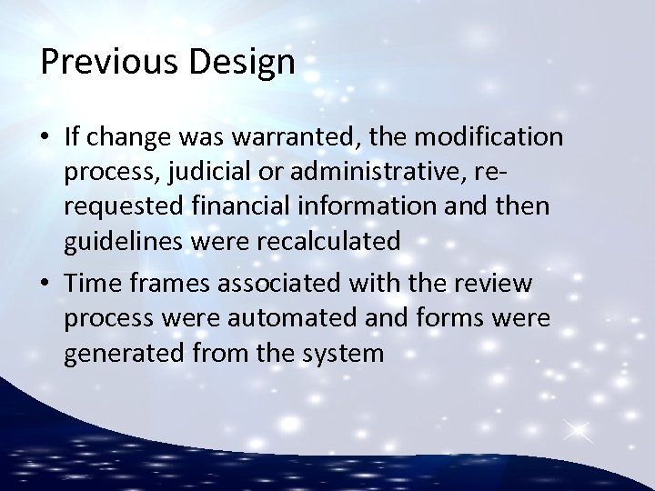 Previous Design • If change was warranted, the modification process, judicial or administrative, rerequested