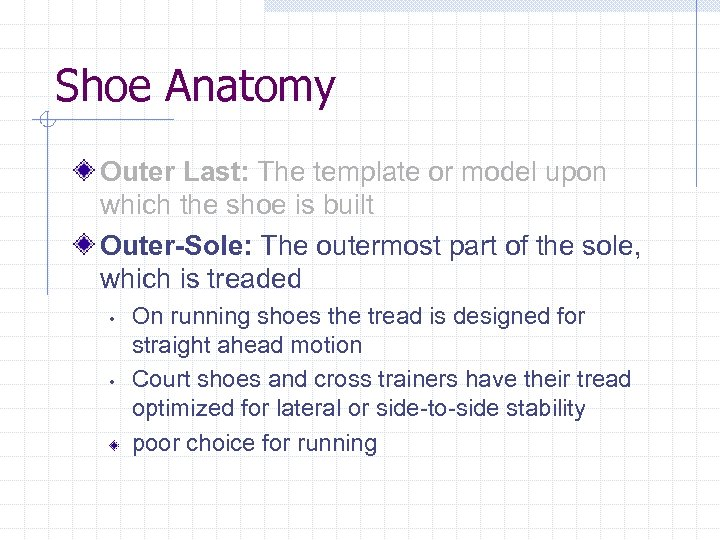 Shoe Anatomy Outer Last: The template or model upon which the shoe is built