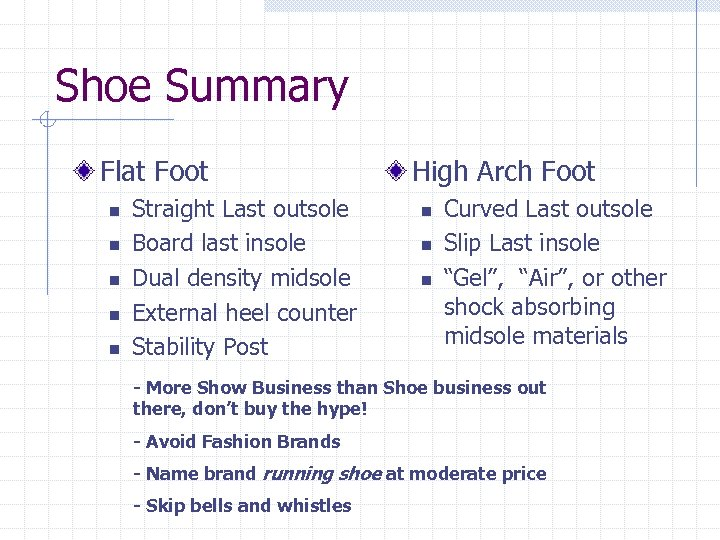 Shoe Summary Flat Foot n n n Straight Last outsole Board last insole Dual