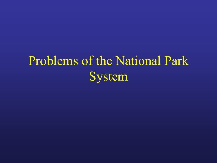 Problems of the National Park System