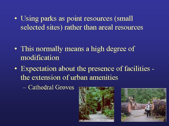 • Using parks as point resources (small selected sites) rather than areal resources