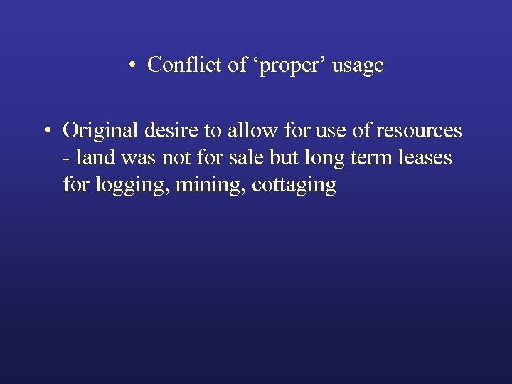 • Conflict of 'proper' usage • Original desire to allow for use of