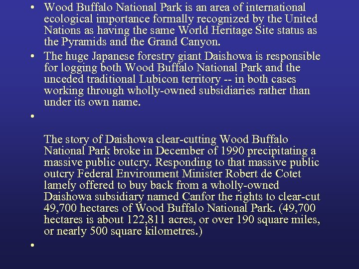 • Wood Buffalo National Park is an area of international ecological importance formally