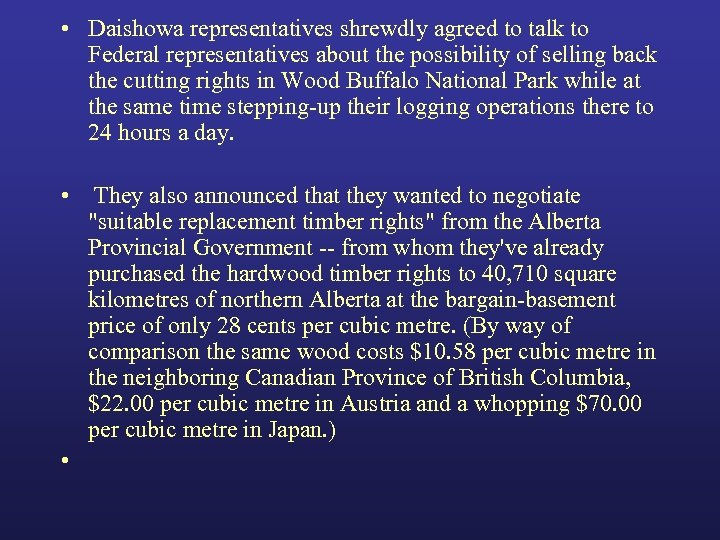 • Daishowa representatives shrewdly agreed to talk to Federal representatives about the possibility