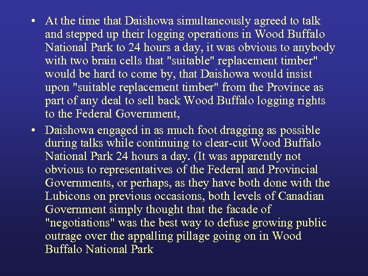 • At the time that Daishowa simultaneously agreed to talk and stepped up