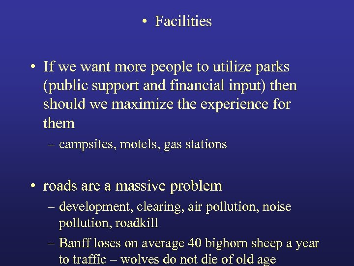 • Facilities • If we want more people to utilize parks (public support