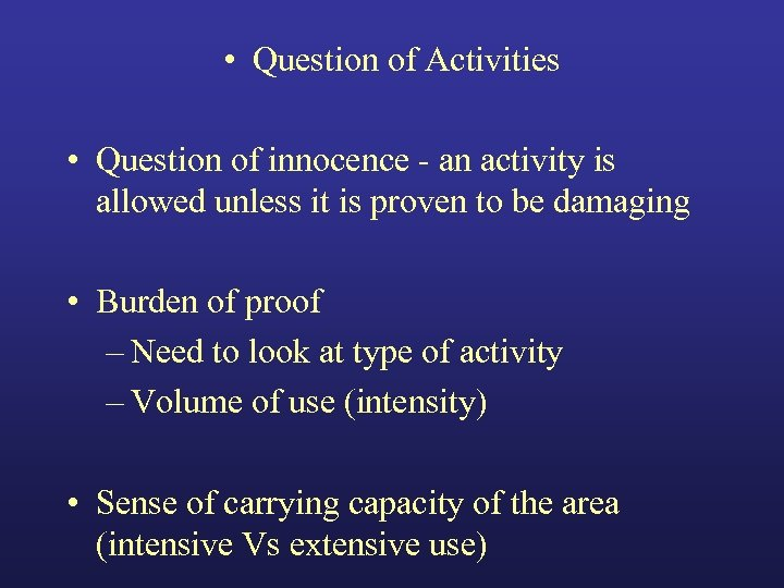 • Question of Activities • Question of innocence - an activity is allowed