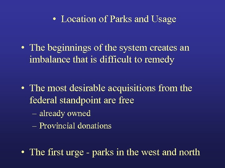 • Location of Parks and Usage • The beginnings of the system creates