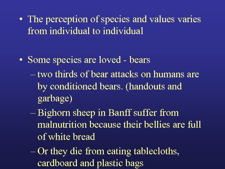 • The perception of species and values varies from individual to individual •