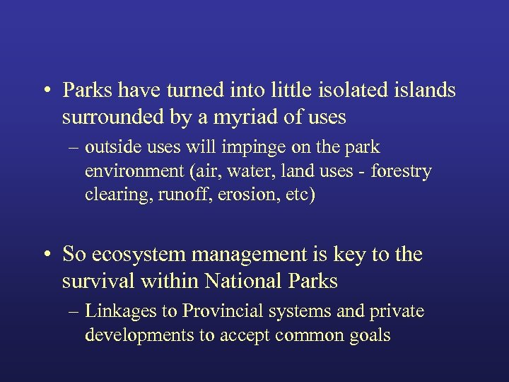 • Parks have turned into little isolated islands surrounded by a myriad of