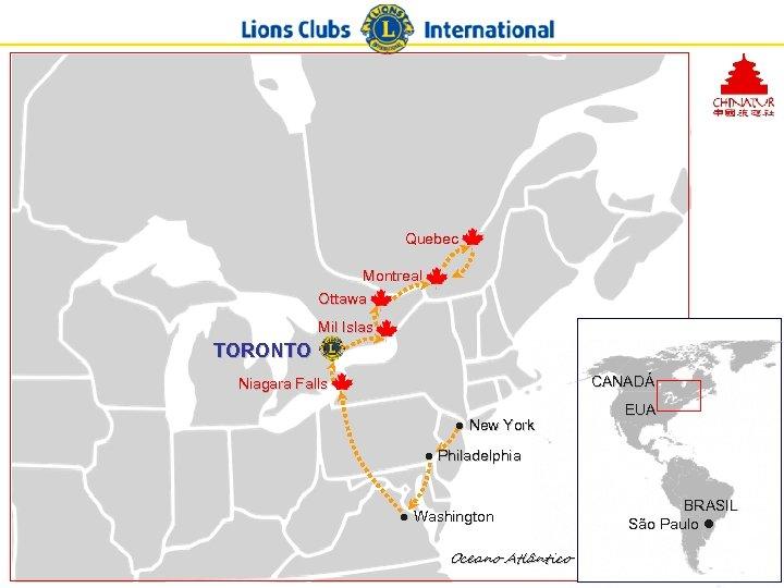 Quebec Montreal Ottawa Mil Islas TORONTO CANADÁ Niagara Falls ● New York EUA ●