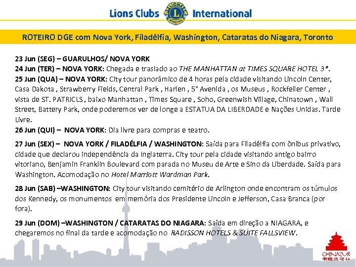 ROTEIRO DGE com Nova York, Filadélfia, Washington, Cataratas do Niagara, Toronto 23 Jun (SEG)