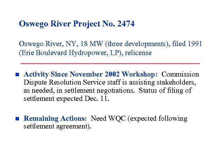 Oswego River Project No. 2474 Oswego River, NY, 18 MW (three developments), filed 1991