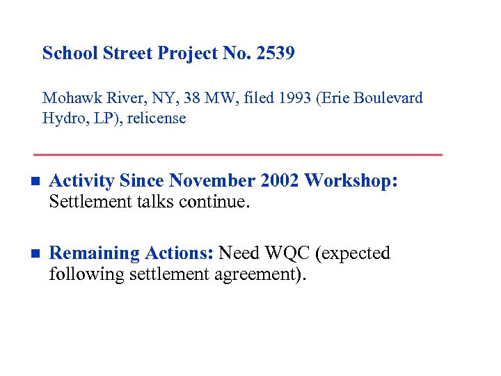 School Street Project No. 2539 Mohawk River, NY, 38 MW, filed 1993 (Erie Boulevard
