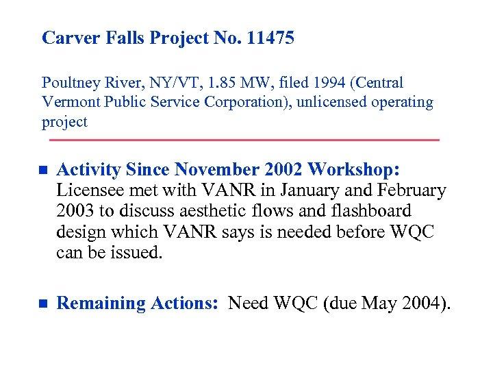 Carver Falls Project No. 11475 Poultney River, NY/VT, 1. 85 MW, filed 1994 (Central