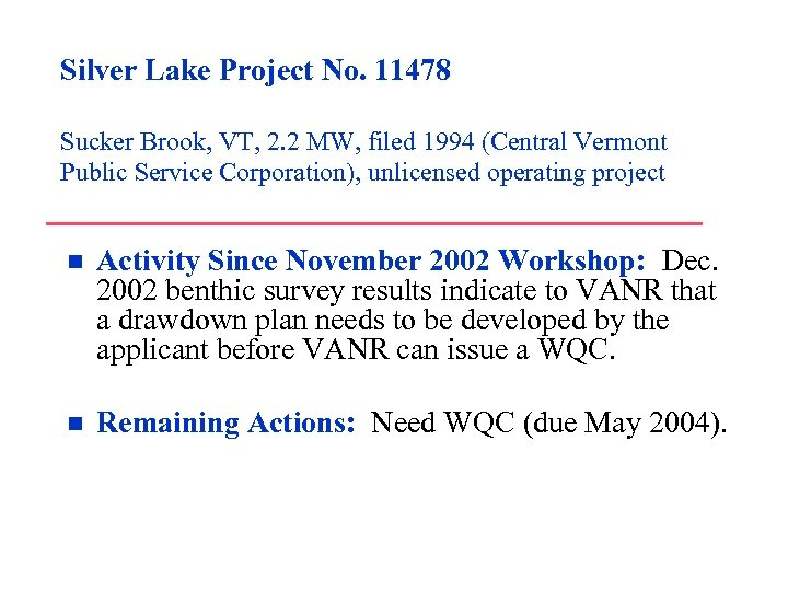Silver Lake Project No. 11478 Sucker Brook, VT, 2. 2 MW, filed 1994 (Central