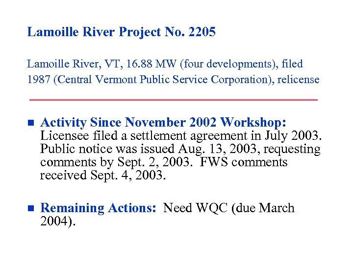 Lamoille River Project No. 2205 Lamoille River, VT, 16. 88 MW (four developments), filed