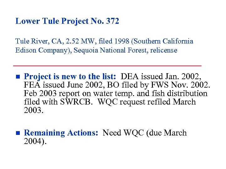 Lower Tule Project No. 372 Tule River, CA, 2. 52 MW, filed 1998 (Southern