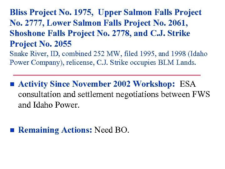 Bliss Project No. 1975, Upper Salmon Falls Project No. 2777, Lower Salmon Falls Project