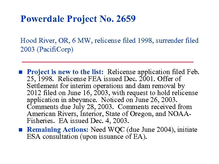 Powerdale Project No. 2659 Hood River, OR, 6 MW, relicense filed 1998, surrender filed