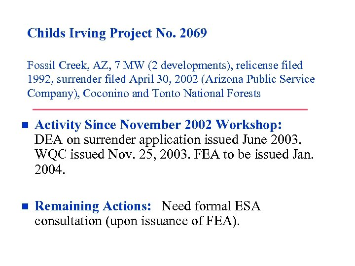 Childs Irving Project No. 2069 Fossil Creek, AZ, 7 MW (2 developments), relicense filed
