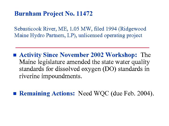 Burnham Project No. 11472 Sebasticook River, ME, 1. 05 MW, filed 1994 (Ridgewood Maine