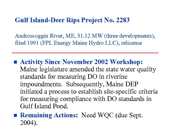 Gulf Island-Deer Rips Project No. 2283 Androscoggin River, ME, 31. 12 MW (three developments),
