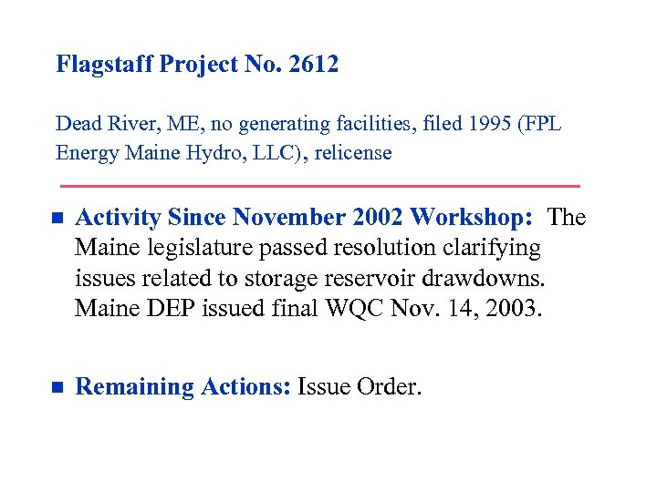 Flagstaff Project No. 2612 Dead River, ME, no generating facilities, filed 1995 (FPL Energy