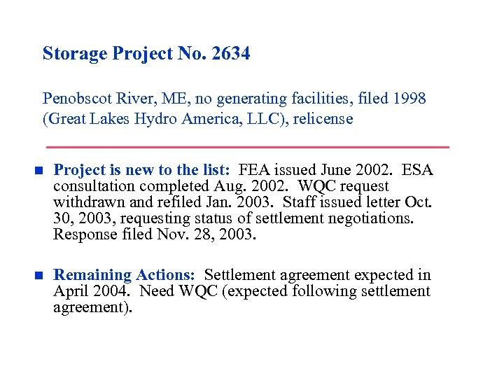 Storage Project No. 2634 Penobscot River, ME, no generating facilities, filed 1998 (Great Lakes