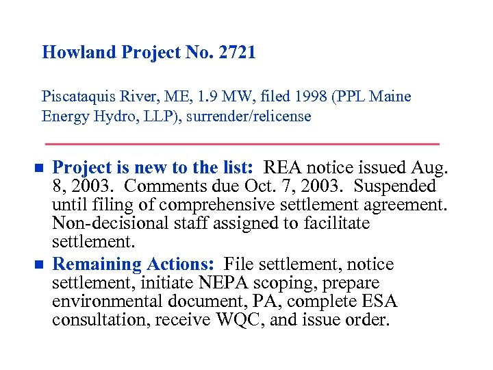 Howland Project No. 2721 Piscataquis River, ME, 1. 9 MW, filed 1998 (PPL Maine