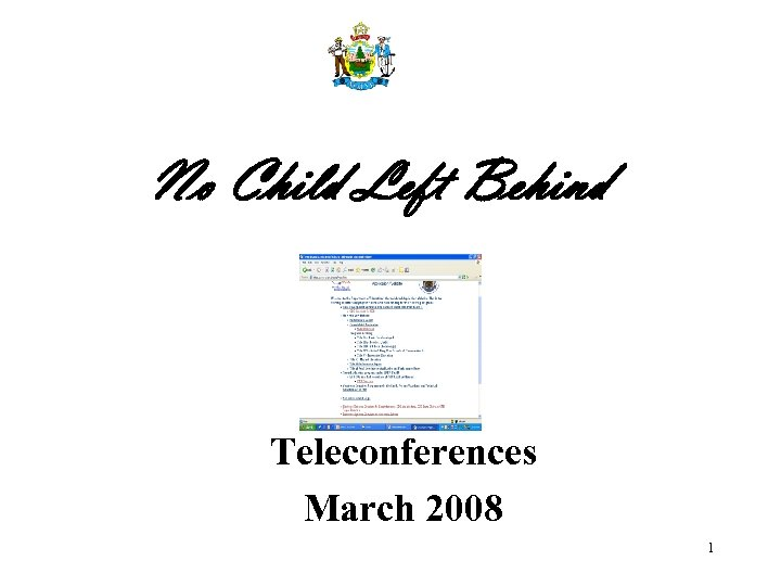No Child Left Behind Teleconferences March 2008 1