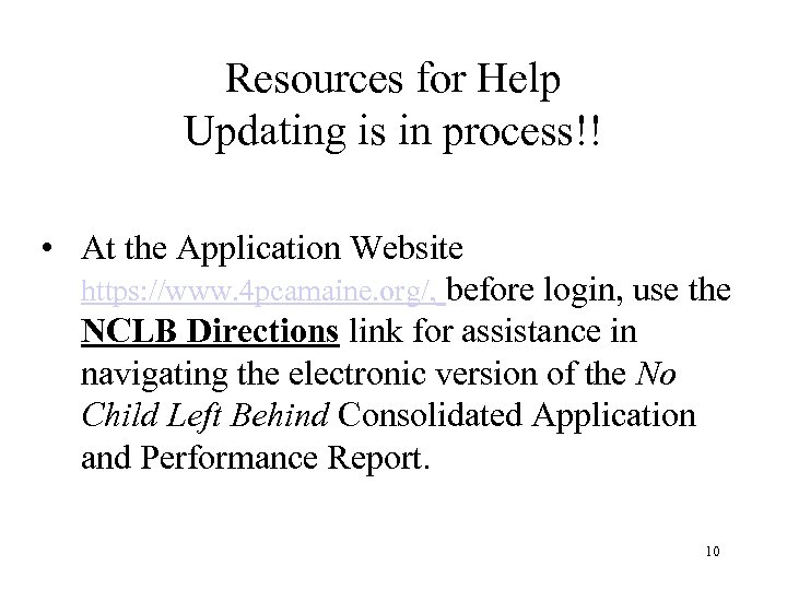 Resources for Help Updating is in process!! • At the Application Website https: //www.