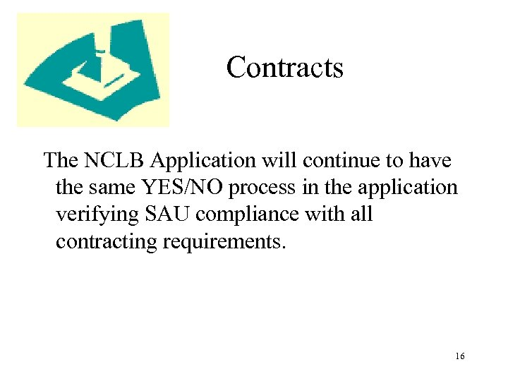 Contracts The NCLB Application will continue to have the same YES/NO process in