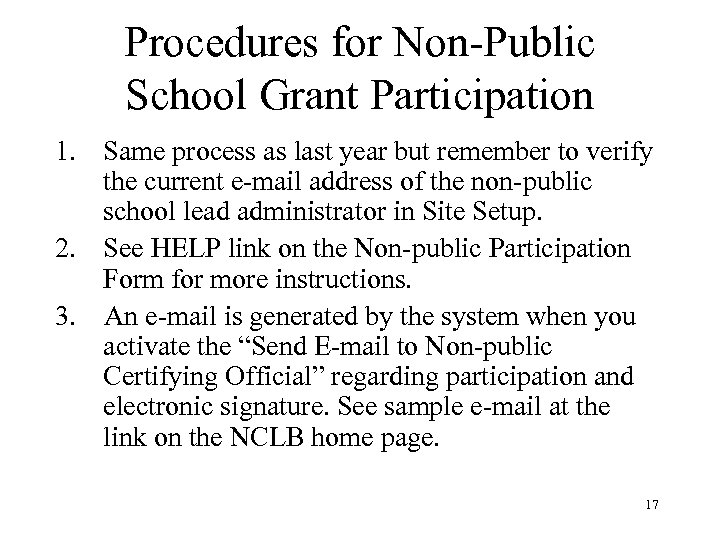 Procedures for Non-Public School Grant Participation 1. Same process as last year but remember