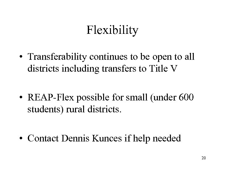 Flexibility • Transferability continues to be open to all districts including transfers to Title