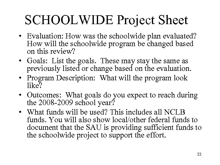 SCHOOLWIDE Project Sheet • Evaluation: How was the schoolwide plan evaluated? How will the