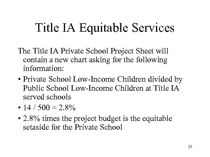 Title IA Equitable Services The Title IA Private School Project Sheet will contain a