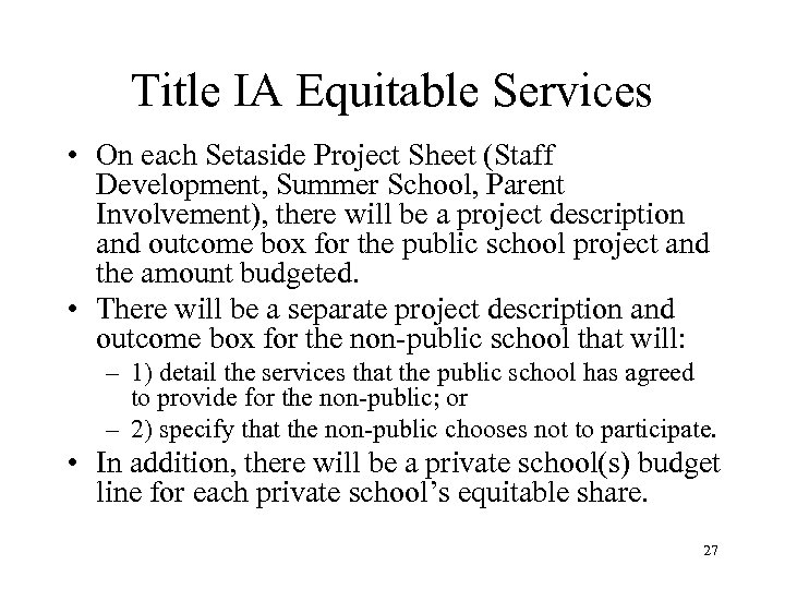 Title IA Equitable Services • On each Setaside Project Sheet (Staff Development, Summer School,