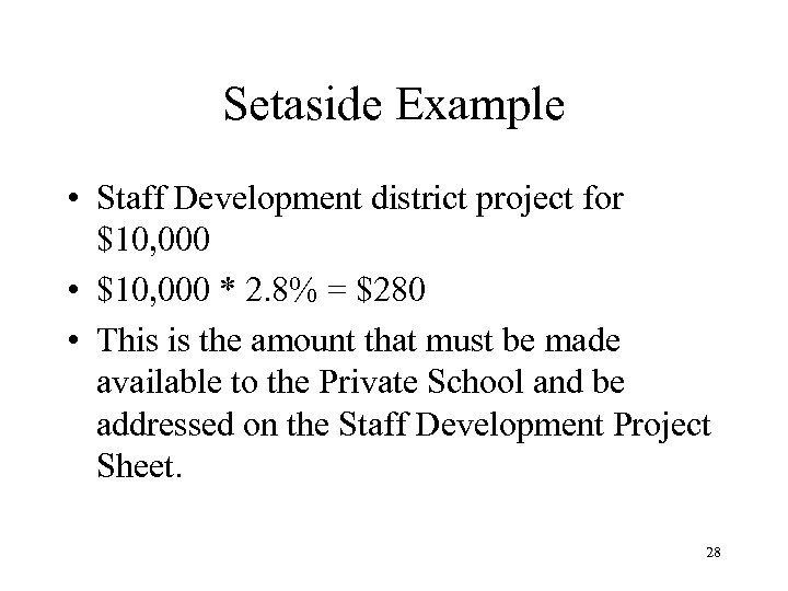 Setaside Example • Staff Development district project for $10, 000 • $10, 000 *
