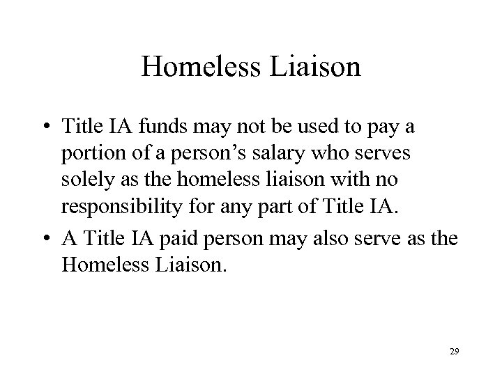 Homeless Liaison • Title IA funds may not be used to pay a portion