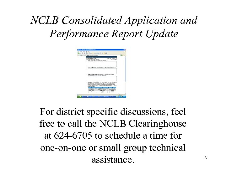 NCLB Consolidated Application and Performance Report Update For district specific discussions, feel free to