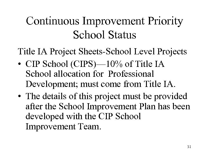 Continuous Improvement Priority School Status Title IA Project Sheets-School Level Projects • CIP School