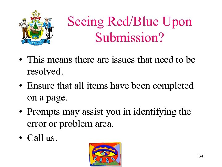 Seeing Red/Blue Upon Submission? • This means there are issues that need to