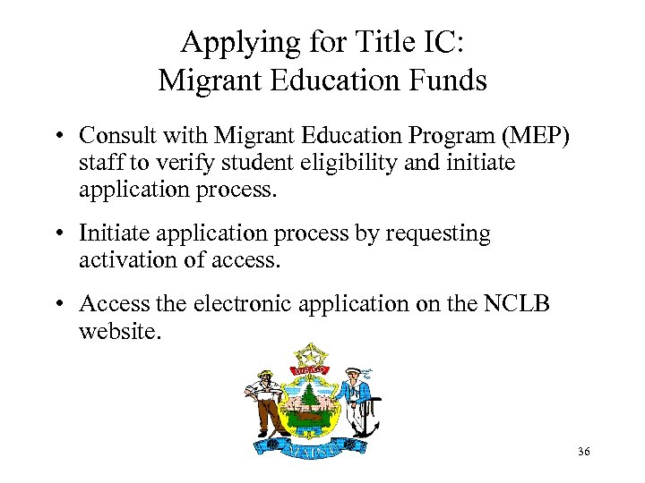 Applying for Title IC: Migrant Education Funds • Consult with Migrant Education Program (MEP)