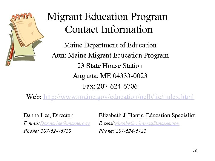 Migrant Education Program Contact Information Maine Department of Education Attn: Maine Migrant Education Program