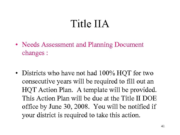 Title IIA • Needs Assessment and Planning Document changes : • Districts who have