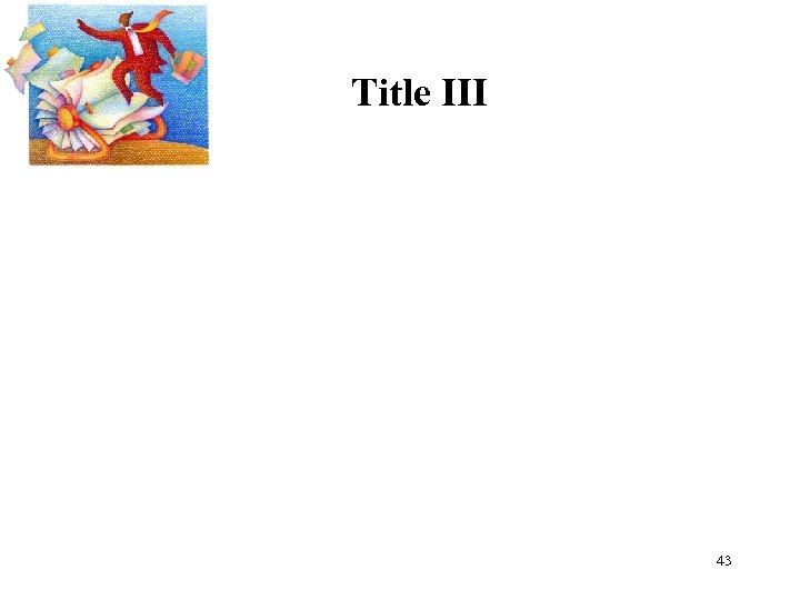 Title III 43