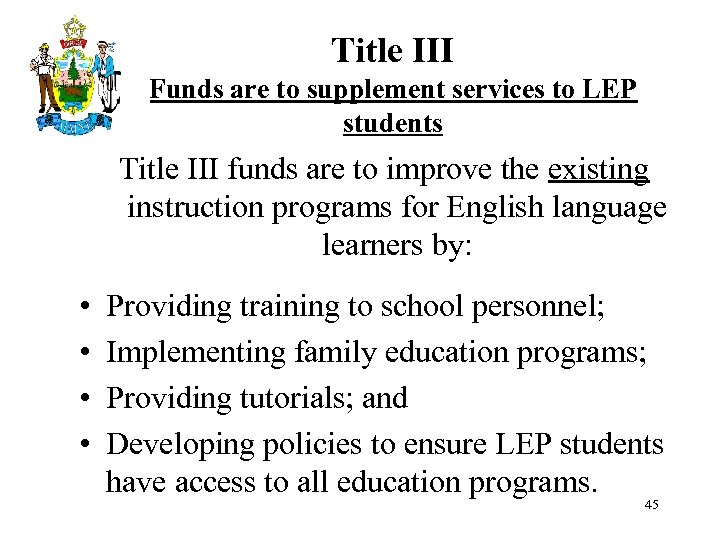 Title III Funds are to supplement services to LEP students Title III funds are