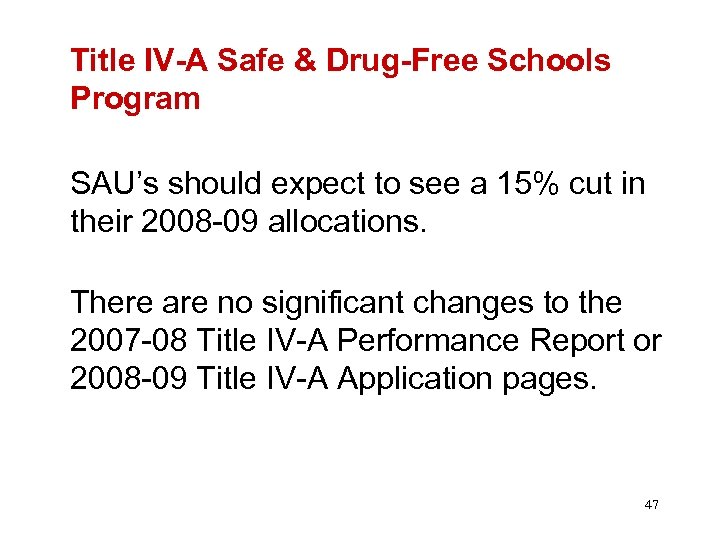 Title IV-A Safe & Drug-Free Schools Program SAU's should expect to see a 15%